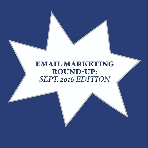 Email Marketing Round-Up - September 2016 Edition